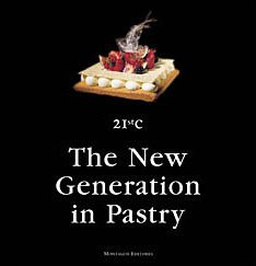 21st C - The New Generation in Pastry
