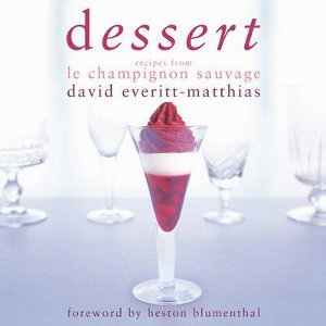 Everitt-Matthias David, Dessert (Recipes from Le Champignon Sauvage)