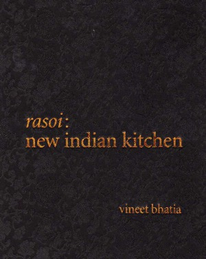 Bhatia Vineet, Rasoi: New Indian Kitchen