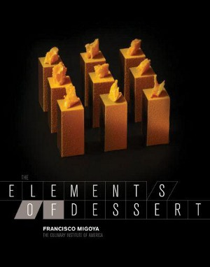 Migoya Francisco, The Elements of Dessert